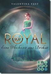Royal 5 - Eine Hochzeit aus Brokat
